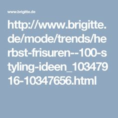 http://www.brigitte.de/mode/trends/herbst-frisuren--100-styling-ideen_10347916-10347656.html