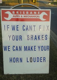 Going the extra mile: If we can't fix your brakes, we can make your horn louder.
