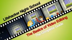 The Basics of Video Editing: The Complete Guide
