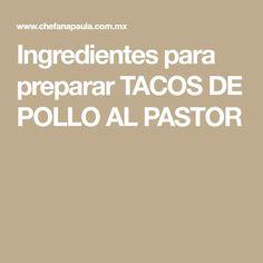 Ingredientes para preparar TACOS DE POLLO AL PASTOR