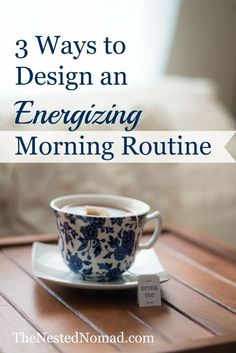 3 Simple Ways to Design an Energizing Morning Routine