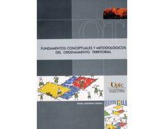 Fundamentos conceptuales y metodológicos del ordenamiento territorial