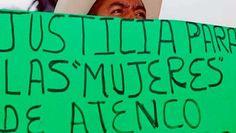 Víctimas de Atenco llevan caso a Corte Interamericana de Derechos Humanos