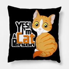 Yes I'm A Cat Person - Yes Im A Cat Person - Pillow | TeePublic Pillow Cover Design, Pillow Covers, Throw Pillows, Cats, Pillow Case Dresses, Cushions, Gatos, Pillow Protectors, Kitty Cats