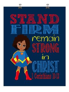 African American Supergirl Christian Superhero Nursery Decor Wall Art Print - Stand Firm Remain Strong in Christ - 1 Corinthians Wall Art Decor, Nursery Decor, Wall Art Prints, Kids Church Rooms, Carnival Tent, Prayer For My Children, Sunday School Classroom, Bible Topics, Bible School Crafts