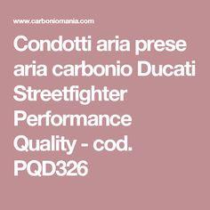 Condotti aria prese aria carbonio Ducati Streetfighter Performance Quality - cod. PQD326