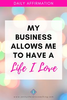 - My business allows me to have a life I LOVE ❤️ Positive Affirmations For Success, Daily Affirmations, Positivity, My Love, Business, Life, My Boo, Business Illustration