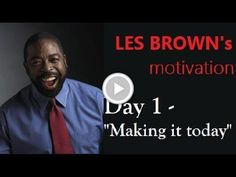 LES BROWN - What It Takes To Make It Today!