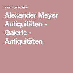 Alexander Meyer Antiquitäten - Galerie - Antiquitäten