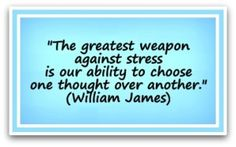 ... The-greatest-weapon-against-stress-is-our-ability-to-choose-one-thought-over-another-William-James-300x187.jpg ...