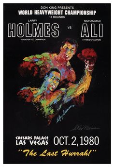 Ali: The Last Hurrah (Don King, Poster X Sports. In Muhammad - Available at Sunday Internet Movie Poster. Larry Holmes, Leroy Neiman, World Heavyweight Championship, Muhammad Ali, Sports Art, Framed Artwork, Find Art, Artist, Movie Posters