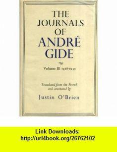 The Journals of Andre Gide, Vol. 3 1928-1939 Andre Gide, Justin OBrien ,   ,  , ASIN: B000J0IQTI , tutorials , pdf , ebook , torrent , downloads , rapidshare , filesonic , hotfile , megaupload , fileserve