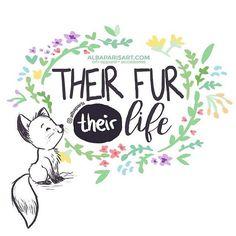 Their fur their life!
