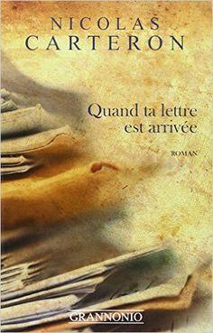 Amazon.fr - Quand ta lettre est arrivee - Nicolas Carteron - Livres