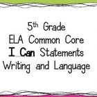 I Can statements for 5th grade Writing and Language