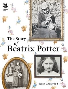 The Story of Beatrix Potter (National Trust History & Heritage): Amazon.co.uk: Sarah Gristwood: 9781909881808: Books