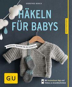 Der Kreativratgeber mit wirklich modernen und überraschend einfach umzusetzenden Häkelideen für Babys mit Umrechnungstabelle für die richtige Größe. ⎜http://www.gu.de/buecher/partnerschaft-familie/baby-babyernaehrung/1143888-haekeln-fuer-babys/