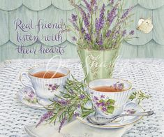 Paris ~ Tea ~ Lovely Lavender!! You are that real friend to me beloved! Love and Hugs. XOXO's