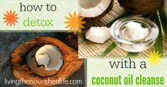 ...a coconut oil cleanse seems a little crazy at first, but coconut oil is also a great source of energy. It's largely comprised of medium-chain fatty acids