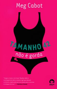 Tamanho 42 não é gorda – Size 12 is not fat - Meg Cabot