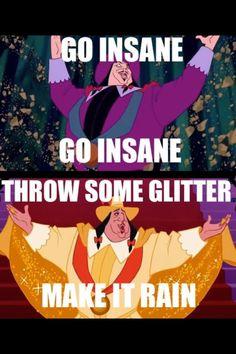 Go Insane Go insane throw some glitter.....