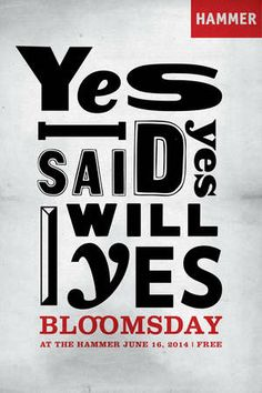 June 16, 2014, 5:30pm--Bloomsday. You'll blush to find out why James Joyce's Ulysses was banned in the U.S. from 1922 to 1933 at Hammer's fifth annual Bloomsday celebration. Elegant language once denounced as obscure, unintelligible, and nonsensical is delivered by a talented cast of actors and interspersed with cheerful live music. The finale – for a mature audience – will feature selected racy parts of Molly Bloom's famous soliloquy. Organized by bonafide Joyce fanatic Stanley Breitbard.