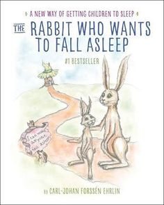 Booktopia has The Rabbit Who Wants to Fall Asleep, A New Way of Getting Children to Sleep by Carl-Johan Forssen Ehrlin. Buy a discounted Hardcover of The Rabbit Who Wants to Fall Asleep online from Australia's leading online bookstore. How To Sleep Faster, Go To Sleep, Sleep Help, Baby Sleep, Bedtime Routine, Child Day, Sleep Deprivation, How To Fall Asleep, Libraries