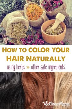 My favorite natural hair color recipes for naturally creating light, dark or red tones in all types of hair without chemicals.