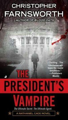 The President's Vampire (Nathaniel Cade Series #2)...4~stars