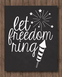 Fourth of July Chalkboard Print - Instant Download - Let Freedom Ring - 8x10 - 16x20