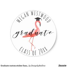 Shop Graduate custom sticker funny flamingo tropical created by DesignbyRedline. Funny Stickers, Custom Stickers, Graduation Party Supplies, Graduation Announcements, Flamingo, Activities For Kids, Tropical, Diy Projects, Prints