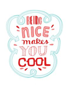 Being Nice Makes You Cool by 	 ellolovey #etsy
