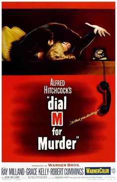 Dial M for Murder is a 1954 Crime, Drama film directed by Alfred Hitchcock and starring Ray Milland, Grace Kelly. Alfred Hitchcock, Hitchcock Film, Best Movie Posters, Classic Movie Posters, Classic Films, Awesome Posters, Grace Kelly, Old Movies, Vintage Movies