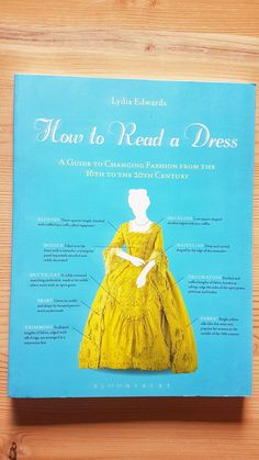Lydia Edward's How to Read a Dress An Historian About Town's Top 10 Style History Books- the best academic fashion history and style history books available books Top 10 Style History Books, Part II History Channel, Toy History, British History, History Books, American History, Native American, History Book Club, Fake History, Funny History