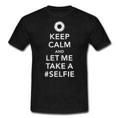 funny Keep calm take a selfie #selfie meme geek Camisetas - Camiseta hombre