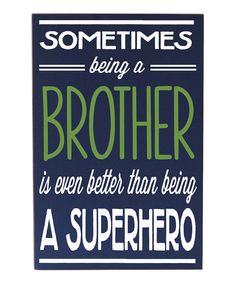 Another great find on #zulily! Navy & White 'Being a Brother...' Wall Sign #zulilyfinds