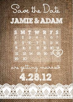 LOVE LOVE LOVE! But with a picture of us instead of the calendar.  Rustic Save the Date- Burlap and Lace Wedding Invitation Etsy.