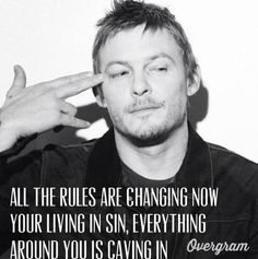 Love norman reedus and this quote! <3