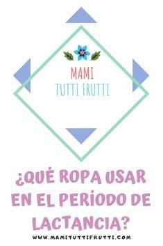08fa89567 Mami Tutti Frutti · Consejos e ideas sobre que usar cuando das pecho.   mamituttifrutti  lactancia  ropa
