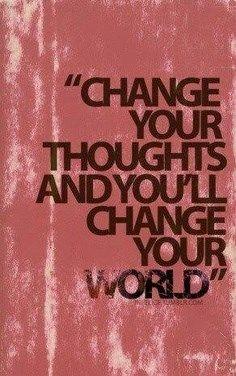 Mude seus pensamentos e você mudará seu mundo!