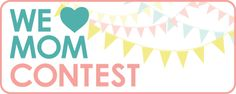 Moms, we ❤ you! Follow link for contest details.
