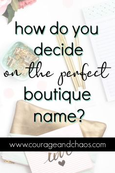 How Do You Decide the Perfect Boutique Name? « Courage and Chaos