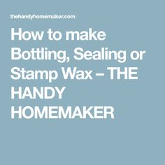How to make Bottling, Sealing or Stamp Wax Candle Burner, Homemade Wine, Homemade Vanilla, Smelly Candles, Cheese Wax, Decorated Gift Bags, Hot Sauce Recipes, Small Mason Jars