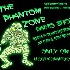 The Phantom Zone Radio Show, Char's Favorite BlogTalkRadio Show!