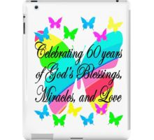 iPad Case/Skin Spiritual and uplifting 60th birthday T Shirts and gifts for the faith filled 60 year old. http://www.redbubble.com/people/jlporiginals/collections/371713-60th-birthday #60yearsold #Happy60thbirthday #60thbirthdaygift #Christian60th #happy60th #60thprayer
