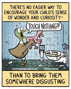 fowl language comics — how to encourage curiosity in children LoL