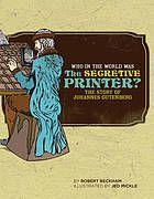 Who in the World Was The Secretive Printer?: The Story of Johannes Gutenberg (Who in the World) ebook by Robert Beckham - Rakuten Kobo
