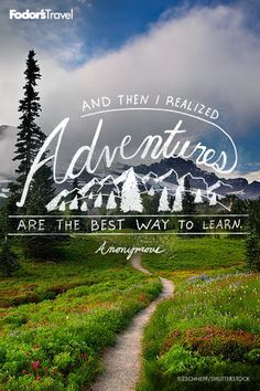 Go have an adventure.