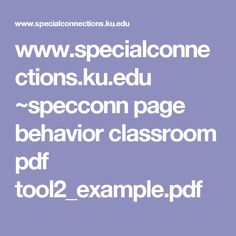 www.specialconnections.ku.edu ~specconn page behavior classroom pdf tool2_example.pdf