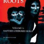 Cherokee Roots Volume 1 Eastern